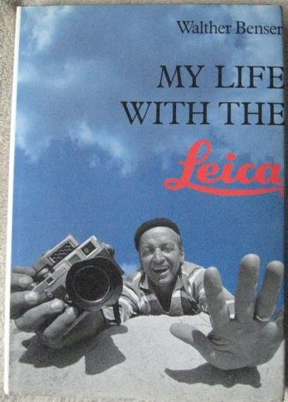 Walther Benser MY LIFE WITH THE LEICA First Edition Signed