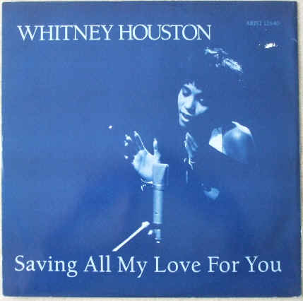 Whitney Houston SAVING ALL MY LOVE FOR YOU 12 Inch Single
